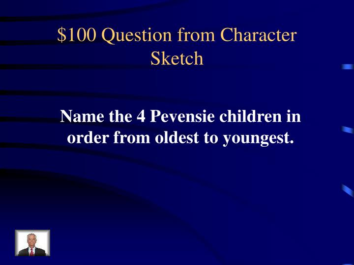 $100 Question from Character Sketch
