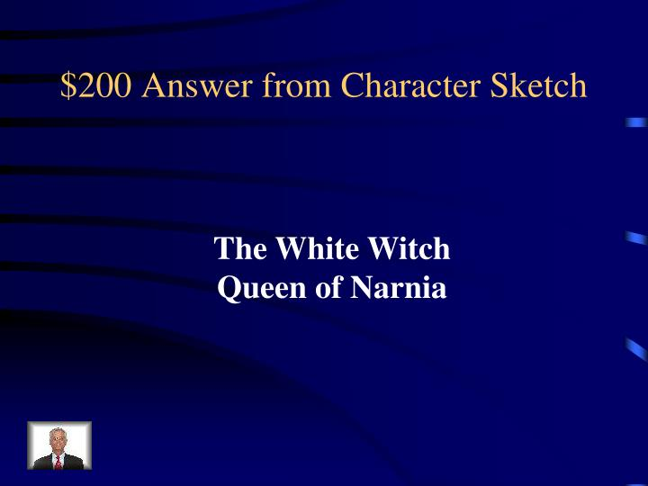 $200 Answer from Character Sketch