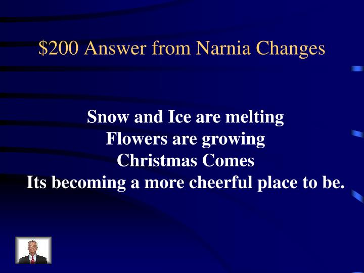 $200 Answer from Narnia Changes