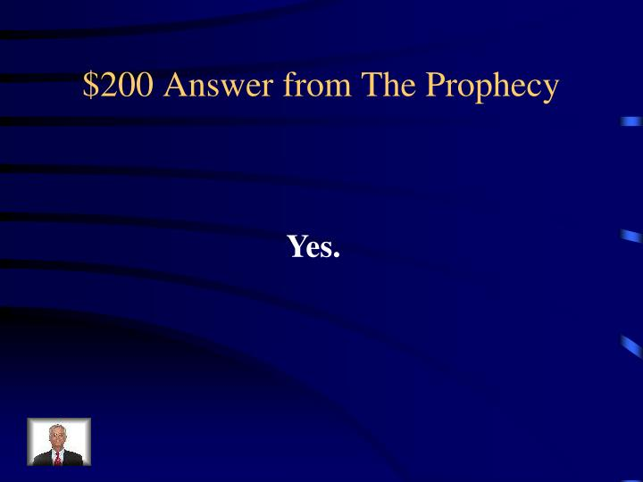$200 Answer from The Prophecy