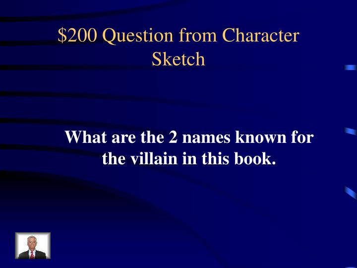 $200 Question from Character Sketch