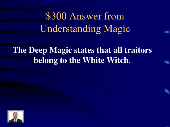 $300 Answer from Understanding Magic