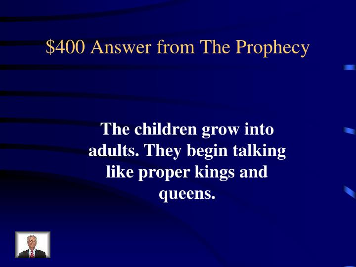 $400 Answer from The Prophecy