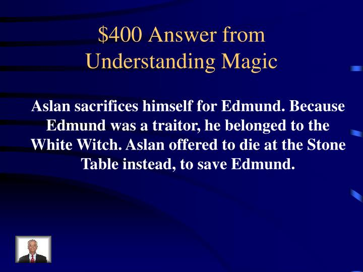 $400 Answer from Understanding Magic