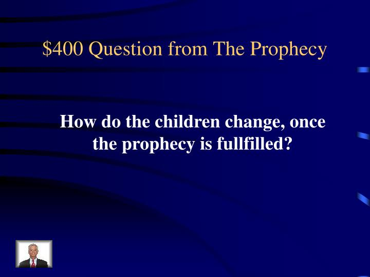 $400 Question from The Prophecy