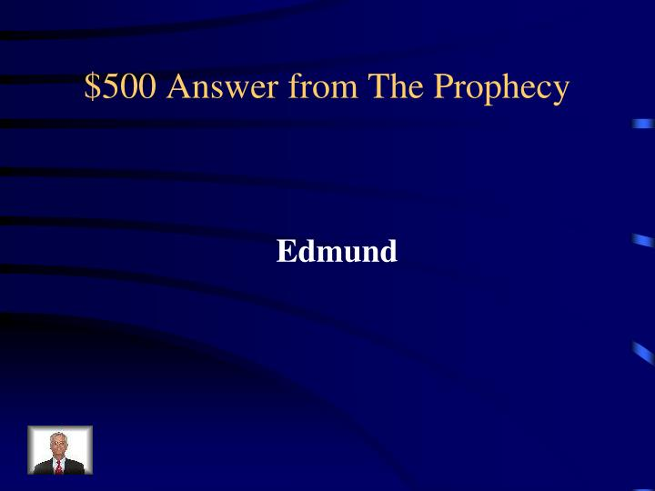 $500 Answer from The Prophecy