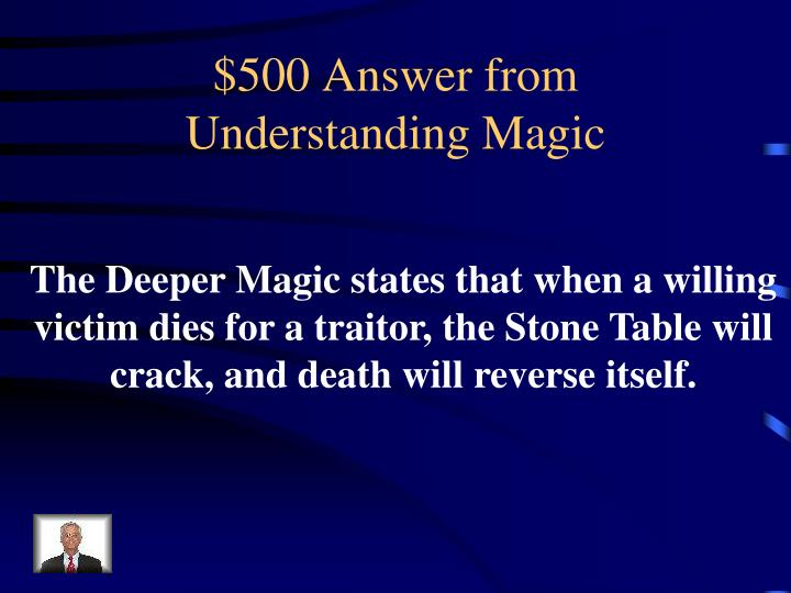 $500 Answer from Understanding Magic