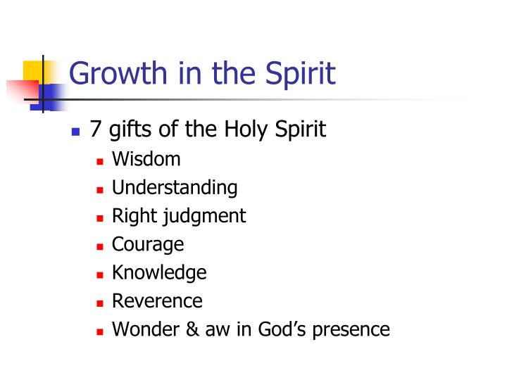 Growth in the spirit