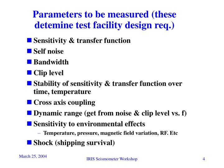 Parameters to be measured (these detemine test facility design req.)