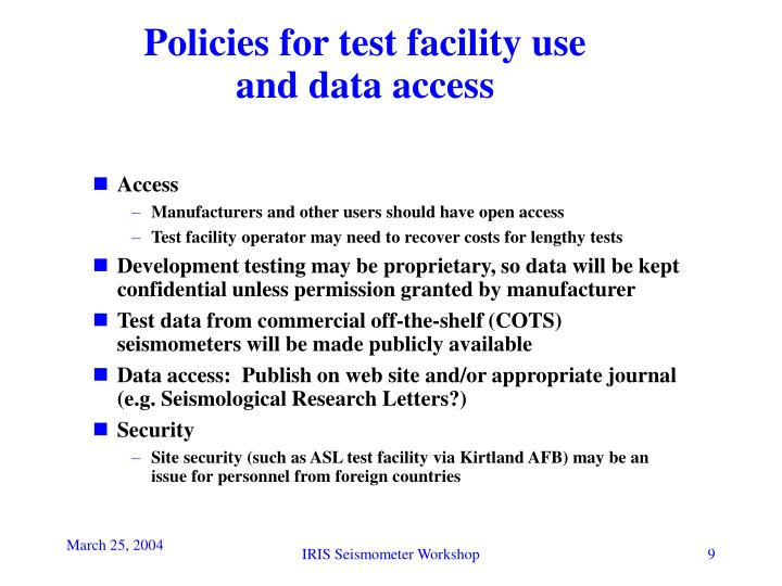 Policies for test facility use and data access