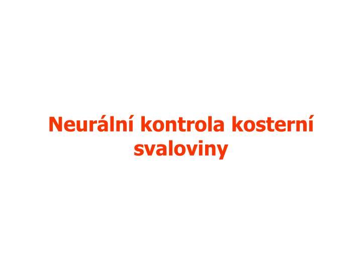 Neurální kontrola kosterní svaloviny