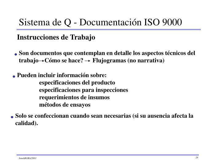 Son documentos que contemplan en detalle los aspectos técnicos del trabajo    Cómo se hace?      Flujogramas (no narrativa)