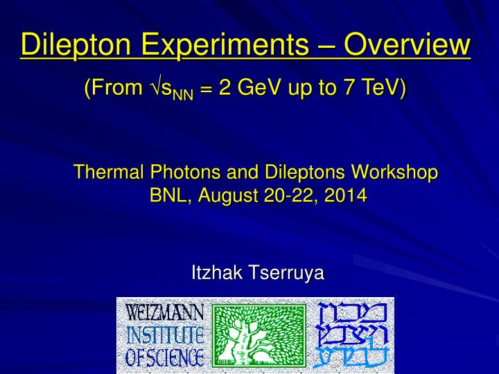 thermal photons and dileptons workshop bnl august 20 22 2014 n.