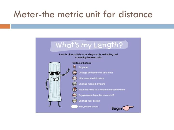 Meter-the metric unit for distance