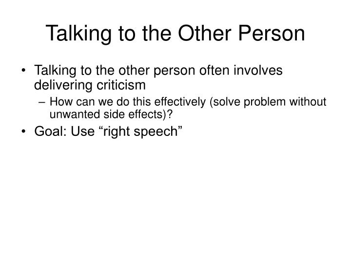 Talking to the Other Person