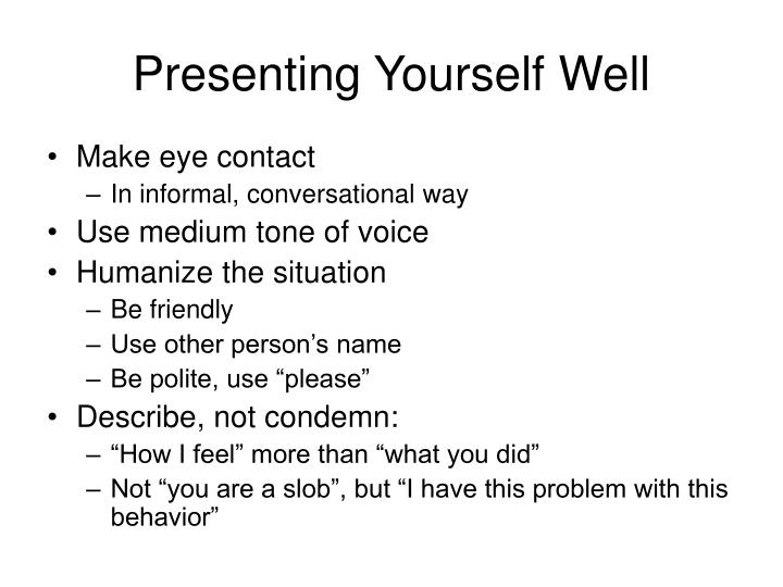 Presenting Yourself Well