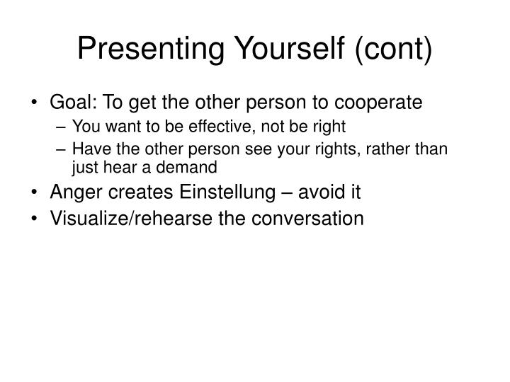 Presenting Yourself (cont)