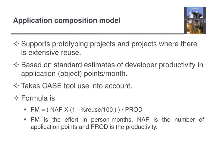 Supports prototyping projects and projects where there is extensive reuse.