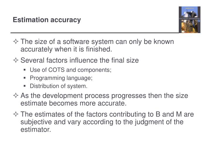 The size of a software system can only be known accurately when it is finished.
