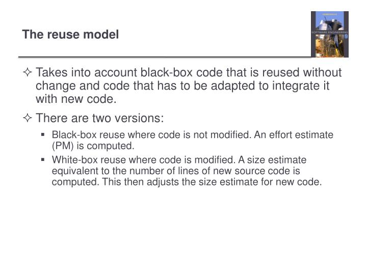 Takes into account black-box code that is reused without change and code that has to be adapted to integrate it with new code.