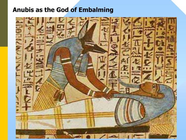 Anubis as the God of Embalming