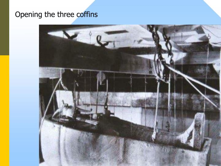 Opening the three coffins