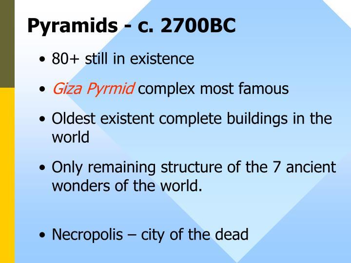 Pyramids - c. 2700BC
