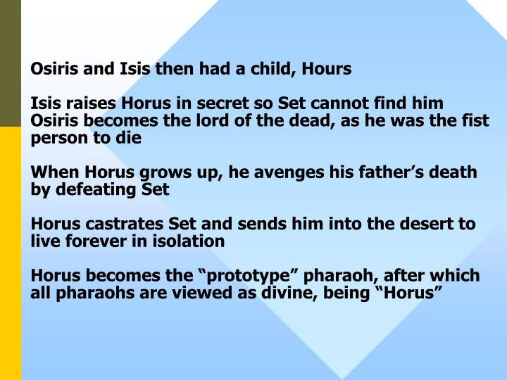 Osiris and Isis then had a child, Hours