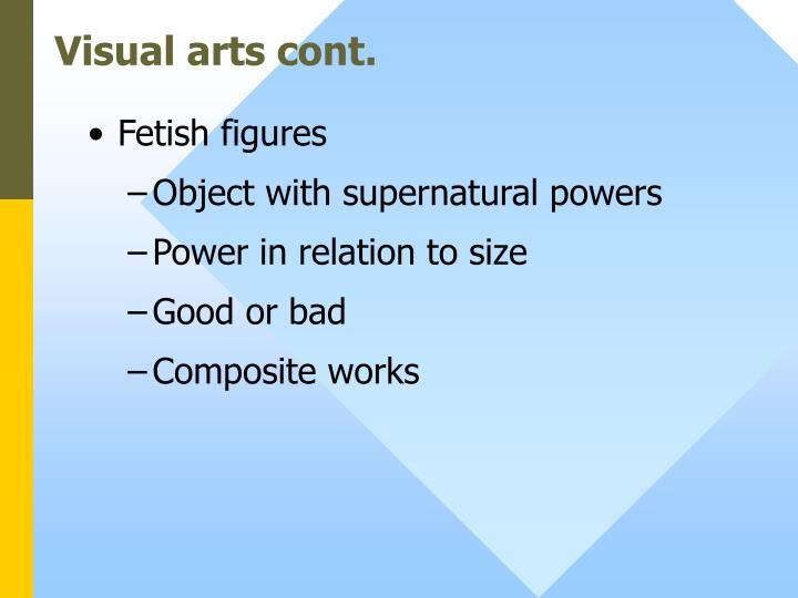 Visual arts cont.