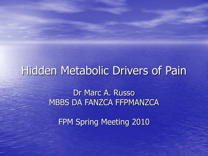 Hidden metabolic drivers of pain