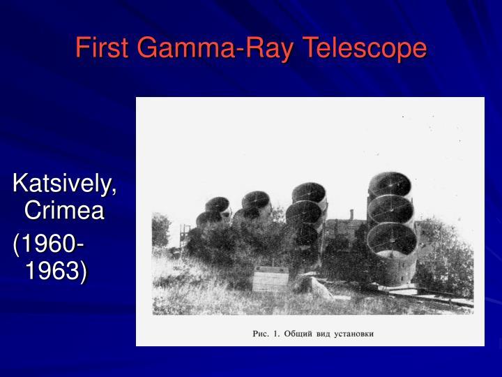 First Gamma-Ray Telescope