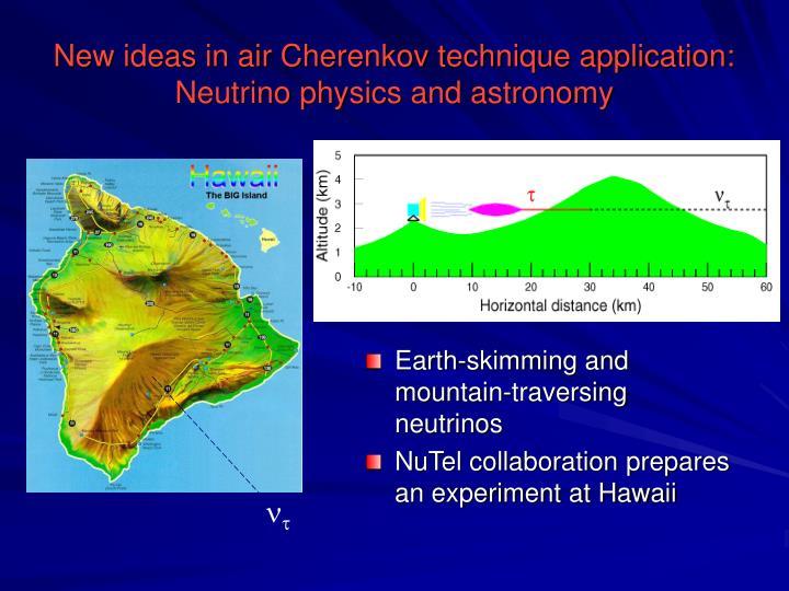 New ideas in air Cherenkov technique application: Neutrino physics and astronomy