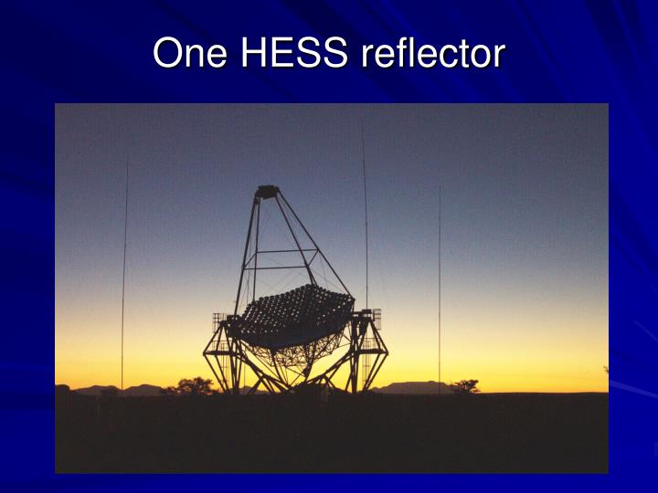 One HESS reflector