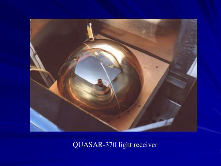 QUASAR-370 light receiver