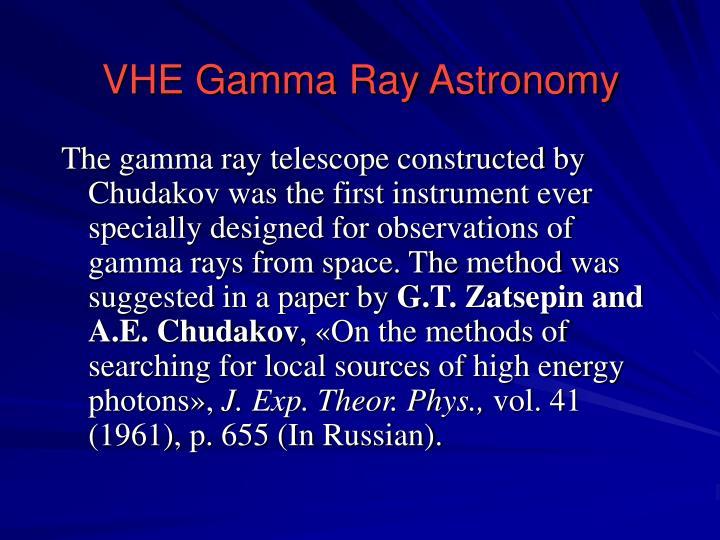 VHE Gamma Ray Astronomy
