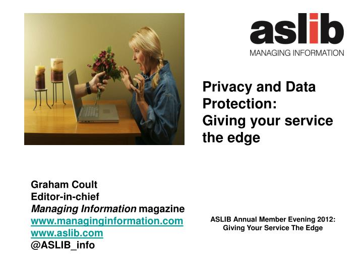 Aslib annual member evening 2012 giving your service the edge