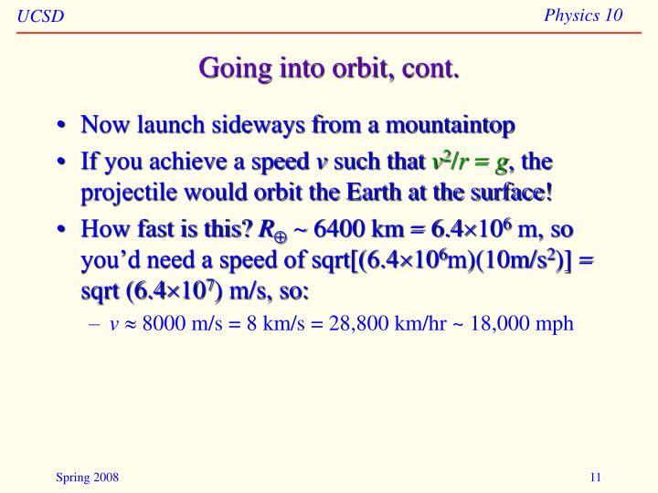 Going into orbit, cont.