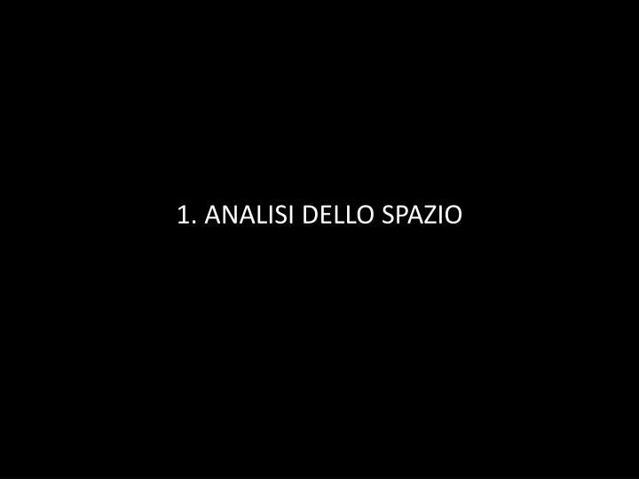 1. ANALISI DELLO SPAZIO