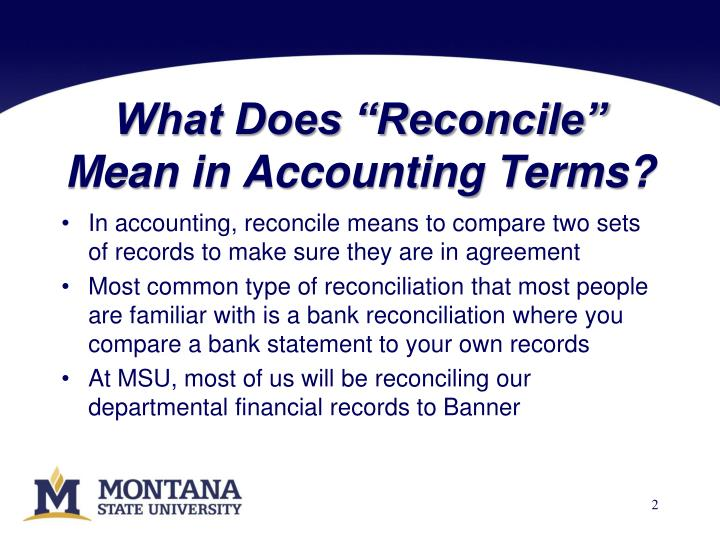 What does reconcile mean in accounting terms