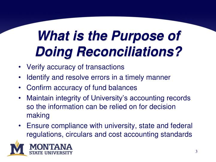What is the purpose of doing reconciliations