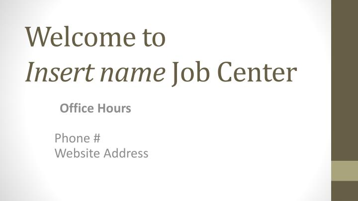 welcome to insert name job center n.