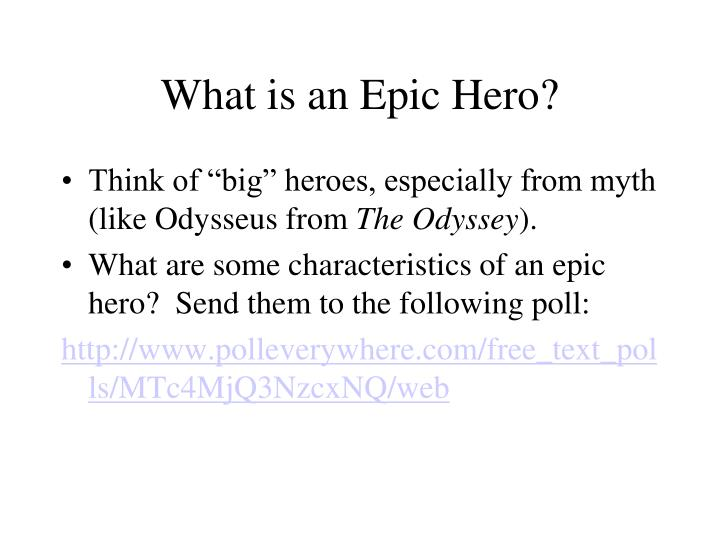 characteristics of an epic hero british literature Top 10 greatest epic poems this is widely considered the central epic poem of italian literature and is seen as one of the and the hero, gilgamesh.