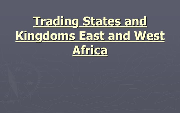 trading states and kingdoms east and west africa n.