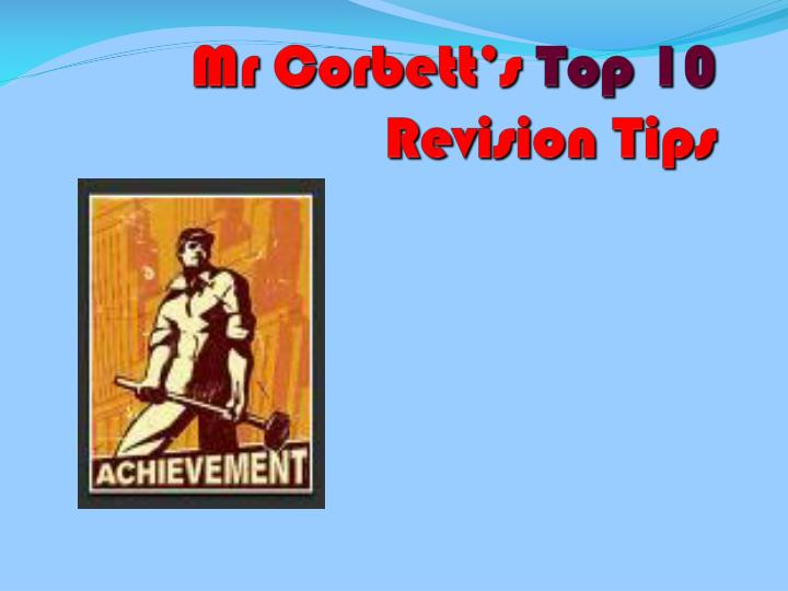 PPT - Mr Corbett's Top 10 Revision Tips PowerPoint