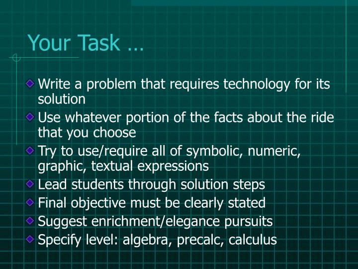 Your Task …