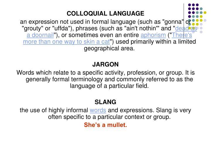 COLLOQUIAL LANGUAGE