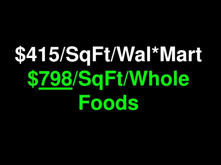 $415/SqFt/Wal*Mart