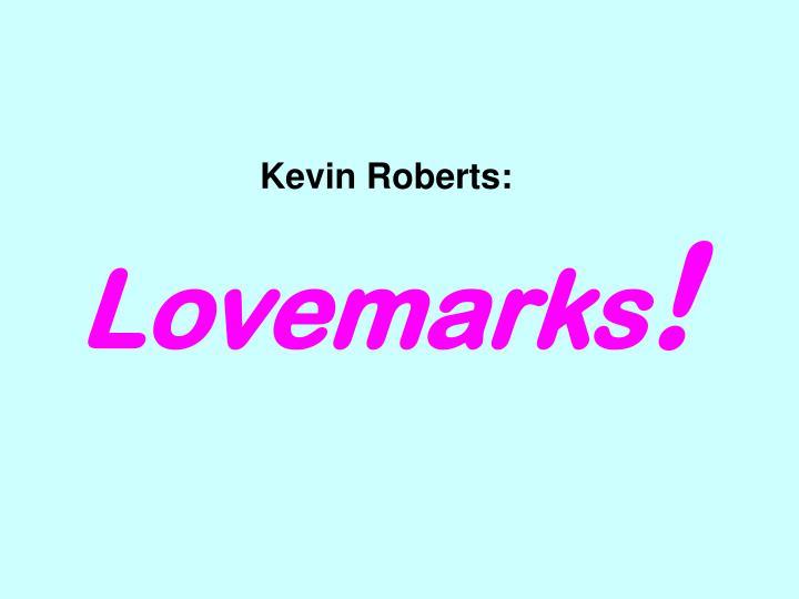 Kevin Roberts: