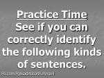 practice time see if you can correctly identify the following kinds of sentences