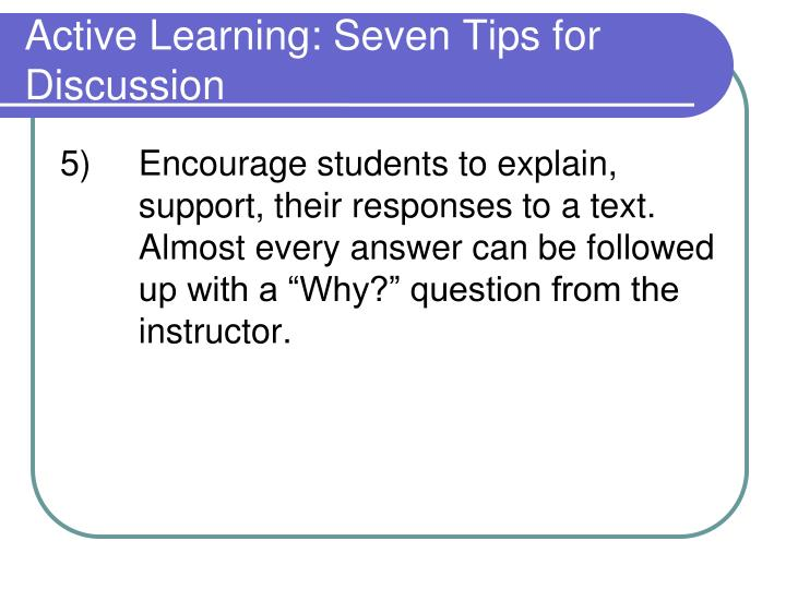 Active Learning: Seven Tips for Discussion